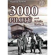 3 000 pilotů: aneb Křídla Košic 2 - Kniha