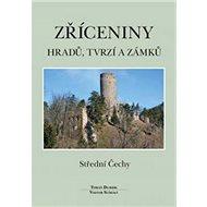 Zříceniny hradů, tvrzí a zámků Střední Čechy - Kniha