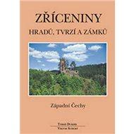 Zříceniny hradů, tvrzí a zámků Západní Čechy - Kniha