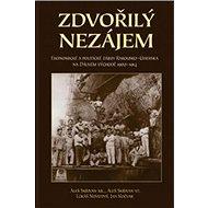 Zdvořilý nezájem: Politické a ekonomické zájmy Rakouska-Uherska na Dálném východě 1900–1914 - Kniha