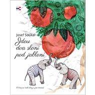 Jdou dva sloni pod jabloní: Verše pro malé slony a jiné čtenáře - Kniha
