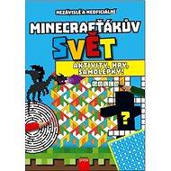 Minecrafťákův svět: Aktivity, hry, samolepky - Kniha