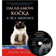 Dalajlamova kočka a síla meditace + CD: Volné pokračování příběhu kočky Jeho Svatosti dalajlamy