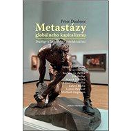 Metastázy globálneho kapitalizmu: vDialógy s ľavicovými intelektuálmi - Kniha