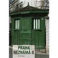 Praha neznámá II - Kniha