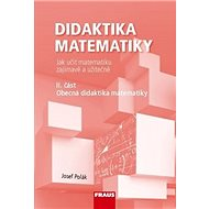 Didaktika matematiky II. část: Obecná didaktika matematiky - Kniha