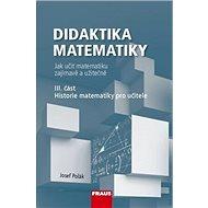 Didaktika matematiky III. část: Historie matematiky pro učitele - Kniha