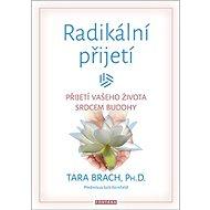 Radikální přijetí: Přijetí vašeho života srdcem Buddhy - Kniha
