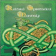 Keltské spirituální mandaly: Keltské ornamenty pro vnitřní klid - Kniha