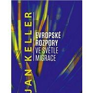 Evropské rozpory ve světle migrace - Kniha