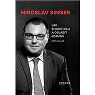 Miroslav Singer Jak shodit kila a oslabit korunu - Kniha