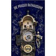 Die Prager Rathausuhr - Kniha
