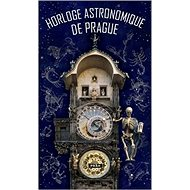 Horloge Astronomique De Prague - Kniha