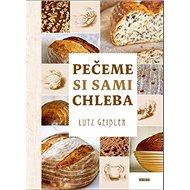 Pečeme si sami chleba - Kniha
