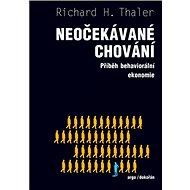 Neočekávané chování: Příběh behaviorální ekonomie - Kniha
