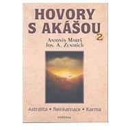 Hovory s akášou 2: astralita – reinkarnace – karma - Kniha