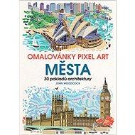 Omalovánky Pixel Art Města: 30 pokladů architektury - Kniha