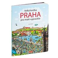 Velká knížka PRAHA pro malé vypravěče - Kniha
