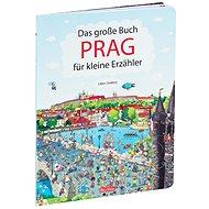Das Grosse Buch PRAG für kleine Erzähler - Kniha