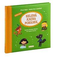 Zelená kniha pohádek: První čtení - bezva hra a poučení - Kniha