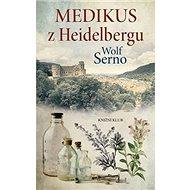 Medikus z Heidelbergu - Kniha