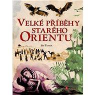 Velké příběhy starého Orientu - Kniha