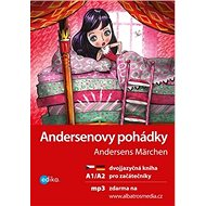 Andersenovy pohádky A1/A2: Dvojjazyčná kniha pro začátečníky - Kniha