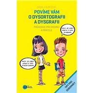 Povíme vám o dysortografii a dysgrafii: Průvodce pro rodinu a přátele - Kniha