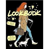 Lookbook: Tvůj průvodce světem módy - Kniha