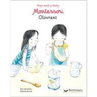 Montessori Olovrant: Moje malé príbehy