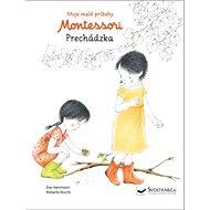 Montessori Prechádzka: Moje malé príbehy