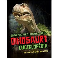 Dinosaury encyklopédia: Spoznaj veci okolo seba