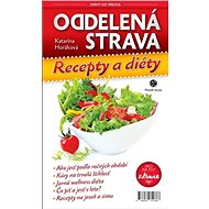Oddelená strava Recepty a diéty: ZDRAVIE: Ako na to - Kniha
