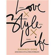 Kniha Love × Style × Life - Kniha