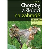 Kniha Choroby a škůdci na zahradě: identifikace, prevence a ochrana - Kniha
