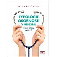 Typologie osobnosti v medicíně: lékaři, sestry, pacienti - Kniha