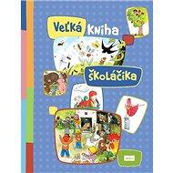 Veľká kniha školáčika - Kniha