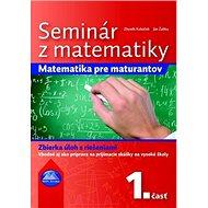 Seminár z matematiky: Matematika pre maturantov 1. časť - Kniha