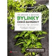 Bylinky české zahrádky: Příručka pro pěstitele, bylinkáře i kuchaře - Kniha