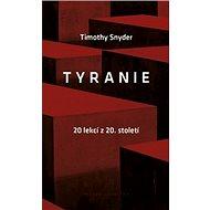 Tyranie: 20 lekcí z 20. století - Kniha