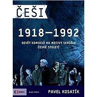 Češi 1918-1992: Devět komiksů na motivy seriálu České století - Kniha