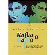 Kafka a Kafka: Z Kafkovho Pekloraja Kafkov druhý život - Kniha