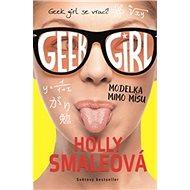 Geek Girl 2 Modelka mimo mísu - Kniha
