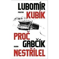 Proč Gabčík nestřílel - Kniha