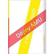 Dějiny AMU ve vyprávěních - Kniha