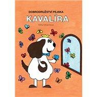 Dobrodružství pejska Kavalíra - Kniha