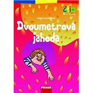 Čti+ Dvoumetrová jahoda - Kniha