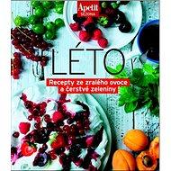 Léto: Recepty ze zralého ovoce a čerstvé zrleniny - Kniha