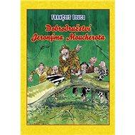 Dobrodružství Jeronýma Moucherota - Kniha