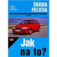 Škoda Felicia od 1995: Údržba a opravy automobilů č. 48 - Kniha